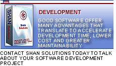 Development. Good software offers many advantages that translate no accelerate development time, lower cost and greater maintainability. Contact SHAN Solutions today to talk about your software development project.
