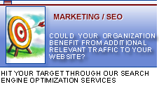 Marketing / SEO. Could you organization benefit from additional relevant traffic to your website. Hit your target through our search engine optimization services.